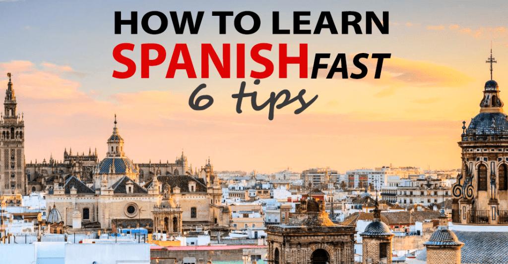 ¿Cómo aprender español rápidamente? 6 Tips